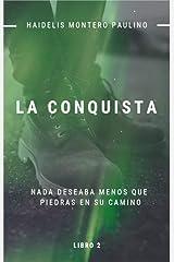 La Conquista (Luz y Oscuridad nº 2) (Spanish Edition) Kindle Edition