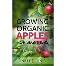 Growing Organic Apples for Beginners: Easy way for your home gardening