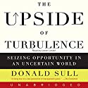 The Upside of Turbulence Audiobook by Donald Sull Narrated by Loren Lester