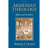 Arminian Theology by Roger E. Olson (October 2006)