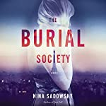 The Burial Society: A Novel | Nina Sadowsky