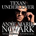Texan Undercover Audiobook by Anne Marie Novark Narrated by Courtney Tulba