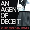 An Agent of Deceit Audiobook by Chris Morgan Jones Narrated by Jonathan Keeble