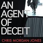 An Agent of Deceit | Chris Morgan Jones