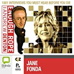 Enough Rope with Andrew Denton: Jane Fonda | Andrew Denton