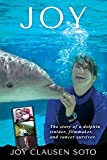 Joy: The story of a dolphin trainer, filmmaker, and