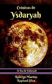 Crônicas de Ysdaryah (A Era de Ysdaryah Livro 1)