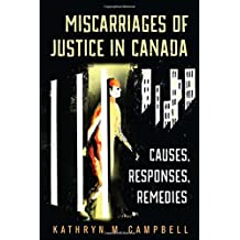 Miscarriages of Justice in Canada: Causes, Responses, Remedies