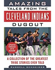 Amazing Tales from the Cleveland Indians Dugout: A Collection of the Greatest Tribe Stories Ever Told