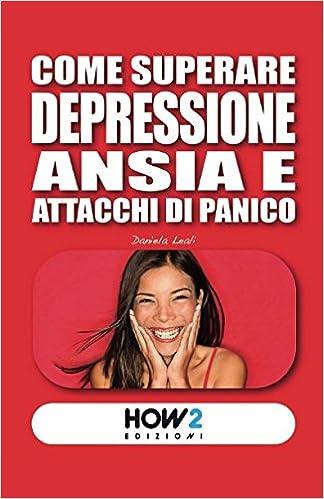 ansia e depressione come uscirne