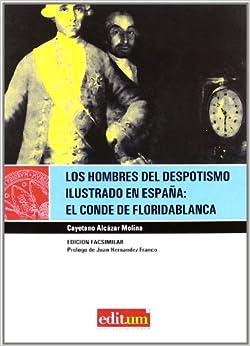 Los Hombres del Despotismo Ilustrado en España: el Conde