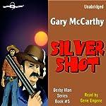 Silver Shot: The Derby Man, Book 5 | Gary McCarthy