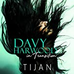 Davy Harwood in Transition: Davy Harwood Series, Book 2 | Tijan