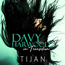 Davy Harwood in Transition: Davy Harwood Series, Book 2 Audiobook by Tijan Narrated by Mackenzie Cartwright