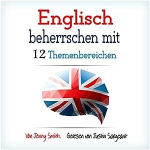 Englisch Beherrschen Mit 12 Themenbereichen Hörbuch