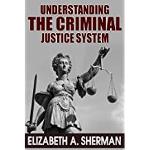 Understanding The Criminal Justice System: What to do if Crime Involves Your Own Family, When You Experience Injustice And How To Identify the Different Kinds of Organized Crimes