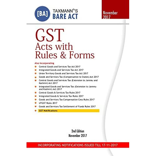 GST Acts with Rules & Forms(Incorporating Notifications Issued till 17-11-2017) (Bare Act)