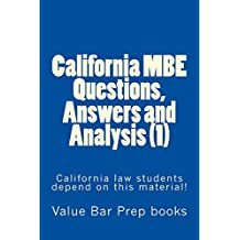 California MBE Questions,  Answers and Analysis (1): California law students depend on this material!