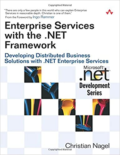 Enterprise Services with the .NET Framework : Developing Distributed Business Solutions with .NET Enterprise Services (Microsoft Net Development Series)