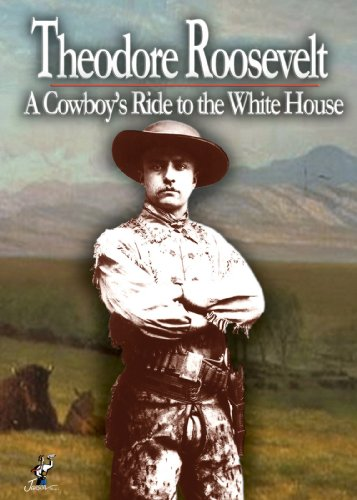 Amazon Com Theodore Roosevelt A Cowboy S Ride To The