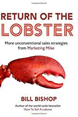 Return Of The Lobster: A Journey To The Heart Of Marketing Your Business (The How To Sell A Lobster Series) (Volume 2) Paperback