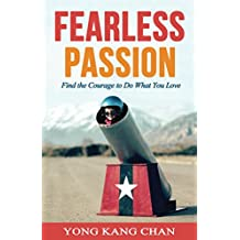 Fearless Passion: Find the Courage to Do What You Love