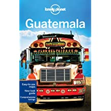 Lonely Planet Guatemala 5th Ed.: 5th Edition