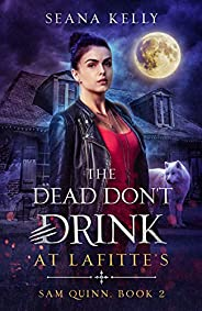 The Dead Don't Drink at Lafitte's (Sam Quinn Book 2)