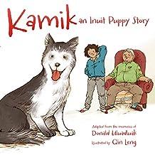 Kamik (English): An Inuit Puppy Story