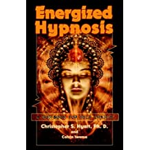 """Energized Hypnosis: A """"Non-Book"""" for Self Change"""