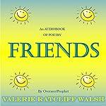 Friends: Resurrection Series | Valerie Ratcliff Walsh
