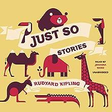 Just So Stories Audiobook by Rudyard Kipling Narrated by Johanna Ward