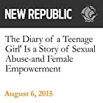 The Diary of a Teenage Girl' Is a Story of Sexual Abuse - and Female Empowerment | Elaine Teng