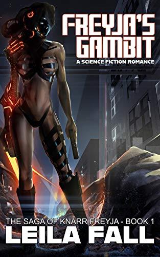 Freyja's Gambit: A Science Fiction Romance (The Saga of Knarr Freyja Book 1)