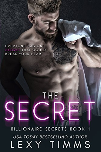 The Secret: Billionaire Steamy Romance (Billionaire Secrets Series Book 1)