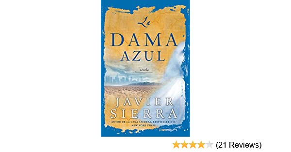 Amazon.com: La Dama azul (The Lady in Blue): Novela (Atria Espanol) (Spanish Edition) eBook: Javier Sierra: Kindle Store