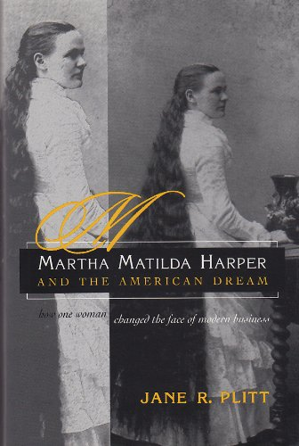 Martha Matilda Harper And American Dream  How One Woman Changed The Face Of Modern Business  Writing American Women