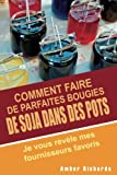 img - for Comment faire de parfaites bougies de soja dans des pots - Je vous r v le mes fournisseurs favoris (French Edition) book / textbook / text book