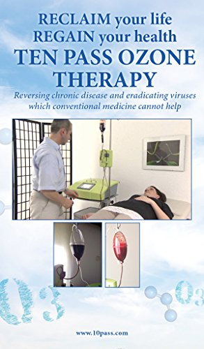 Ten Pass Ozone Therapy: When Conventional Medicine Fails - Kindle