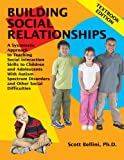 Building Social Relationships Textbook Edition, Scott Bellini, 1934575054