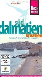 Kroatien: Süddalmatien: Handbuch für individuelles Entdecken