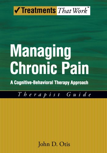 (Managing Chronic Pain: A Cognitive-Behavioral Therapy Approach Therapist Guide (Treatments That Work) )