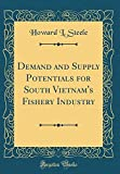 Demand and Supply Potentials for South Vietnam's Fishery Industry (Classic Reprint)