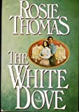 Rosie Thomas.: The White Dove.