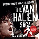 Everybody Wants Some: The Van Halen Saga | Ian Christe