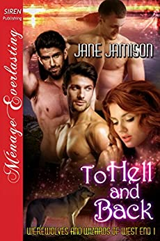 To Hell and Back [Werewolves and Wizards of West End 1] (Siren Publishing Menage Everlasting) by [Jamison, Jane]
