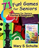 71 Fun Games for Seniors - Top Games for Seniors, Families & Caregivers (Fun! For Seniors)