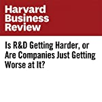 Is R&D Getting Harder, or Are Companies Just Getting Worse at It? | Anne Marie Knott