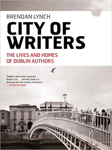 Book City of Writers: The Lives and Homes of Dublin Authors