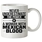 Never Underestimate MEXICAN Coffee Mug 11 Oz - Good Gifts for Girls - Unique Coffee Cup - Decor Decal Souvenirs Memorabilia